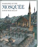 NAISSANCE D'UNE MOSQUEE