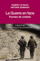 La Guerre en face, Paroles de soldats