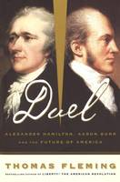 Duel, Alexander Hamilton, Aaron Burr, And The Future Of America