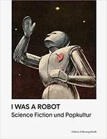 I Was a Robot Science Fiction und Popkultur /allemand