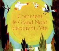 Comment Le Grand Nord Decouvrit L'Ete