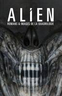 Alien , Romans & images de la quadrilogie
