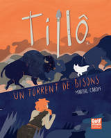 Tillô - tome 1 Un torrent de bisons