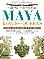 CHRONICLE OF THE MAYA KINGS AND QUEENS (PAPERBACK) /ANGLAIS