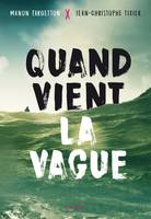 Quand vient la vague - Manon FARGETTON