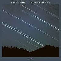 To The Evening Child (ecm 2019)