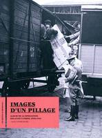 Images d'un pillage / album de la spoliation des Juifs à Paris, 1940-1944, album de la spoliation des Juifs à Paris, 1940-1944