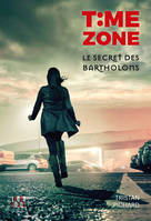T:me zone, 2, Time zone / Le secret des Bartholons