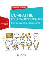 L'empathie pour manager demain - Du Management au Leadership, Du Management au Leadership