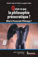 Qu'est-ce que la philosophie présocratique ?, What is presocratic philosophy ?