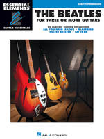 Essential Elements Guitar Ens - The Beatles, 15 Classic Songs Arranged for Three or More Guitarists