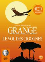 Le Vol des cigognes, Livre audio 2 CD MP3 - 523 Mo + 519 Mo