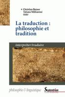 La traduction : philosophie et tradition, Interpréter/traduire