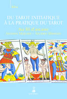 Au fil d'arcane / du tarot initiatique à la pratique du tarot