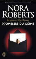 LIEUTENANT EVE DALLAS - T28 - PROMESSES DU CRIME