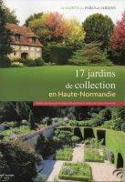 17 jardins de collection en Haute-Normandie