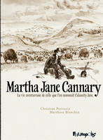Martha Jane Cannary (1852-1903), La vie aventureuse de celle que l'on nommait Calamity Jane