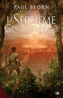 Le Septième guerrier-mage - Paul BEORN
