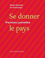 Se donner le pays / paroles jumelles