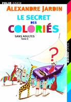 2, Sans adultes, II : Le secret des Coloriés