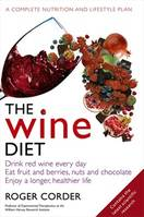 The Wine Diet, Drink red wine every day, eat fruit & berries, nuts and chocolate, enjoy a longer, healthier life