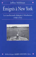 Émigrés à New-York, Les intellectuels français à Manhattan, 1940-1944