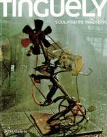 Tinguely, sculptures, 1960-1990