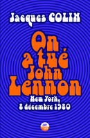 ON A TUE JOHN LENNON - NEW YORK, 8 DECEMBRE 1980