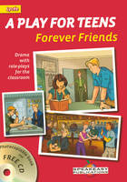A PLAY FOR TEENS: FOREVER FRIENDS
