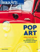 Pop Art, icons that matter / collection du Whitney Museum of American art : Musée Maillol