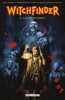 Witchfinder T04. La cite des morts