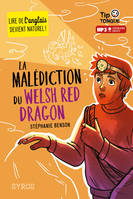 La Malédiction du Welsh Red Dragon - collection Tip Tongue - A1 découverte - dès 10 ans