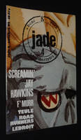 Jade (n°4, octobre 1992) : Screamin' Jay Hawkins - F' Murr - Teulé - Road Runners - Ledroit