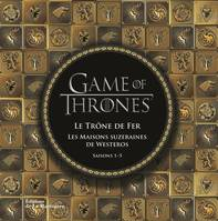 GAME OF THRONES, LE TRONE DE FER, LES MAISONS SUZERAINES DE WESTEROS