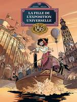 La Fille de l'exposition universelle - Volume 2 - Étienne WILLEM