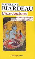 L'hindouisme / anthropologie d'une civilisation, anthropologie d'une civilisation