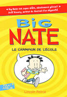 Big Nate / Le champion de l'école