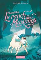 7, Le ranch des Mustangs - Cheval libre
