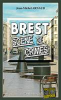 Brest, scène de crimes