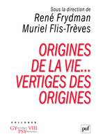 Origines de la vie, vertiges des origines