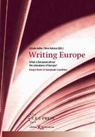 Writing Europe, What is European about the Literatures of Europe?