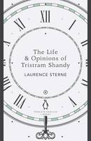 Life & Opinions Of Tristram Shandy: Penguin English Library,The