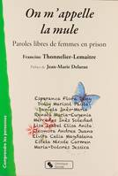 On m'appelle la mule / paroles libres de femmes en prison