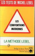 Les tests de Michel Lebel., Les conventions modernes