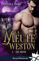 Six mois, La Meute Weston, T2