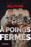 À poings fermés, Un thriller