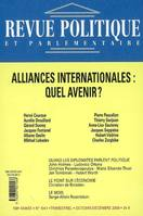REVUE POLITIQUE ET PARLEMENTAIRE 2006 N 1041, Alliances internationales : quel avenir ?, Alliances internationales : quel avenir ?