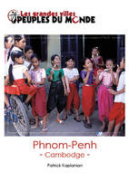 Phnom Penh, Guide d'initiation au Cambodge