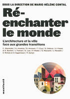 Ré-enchanter le monde, L'architecture et la ville face aux grandes transitions