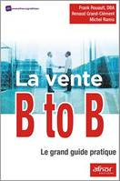 La vente B to B, Le grand guide pratique